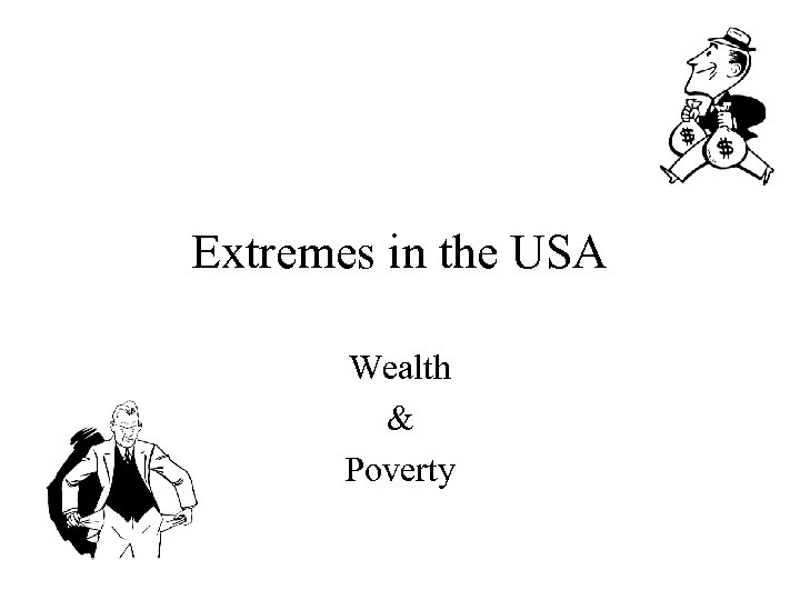 Extremes in the USA Wealth & Poverty