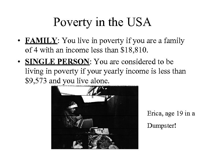 Poverty in the USA • FAMILY: You live in poverty if you are a