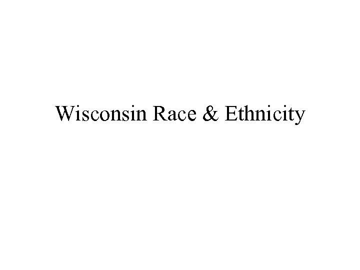 Wisconsin Race & Ethnicity
