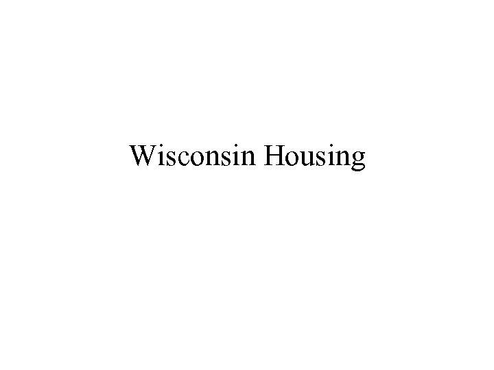 Wisconsin Housing