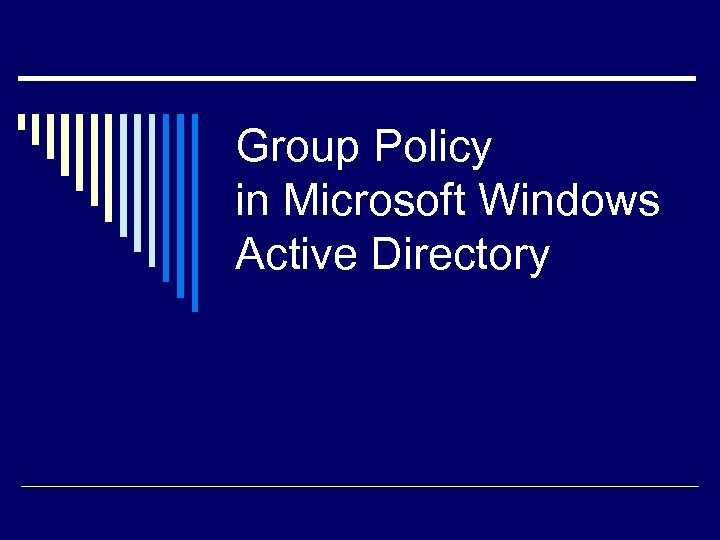Group Policy in Microsoft Windows Active Directory