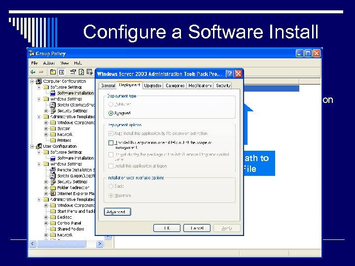 Configure a Software Install Policy o Install a Software Package on Logon n The
