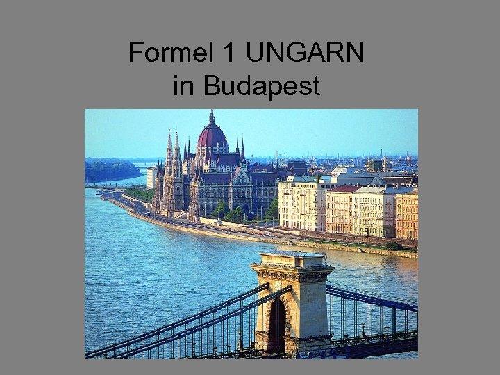 Formel 1 UNGARN in Budapest