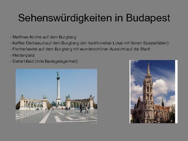 Sehenswürdigkeiten in Budapest - Matthias-Kirche auf dem Burgberg - Kaffee Gerbeaud auf dem Burgberg