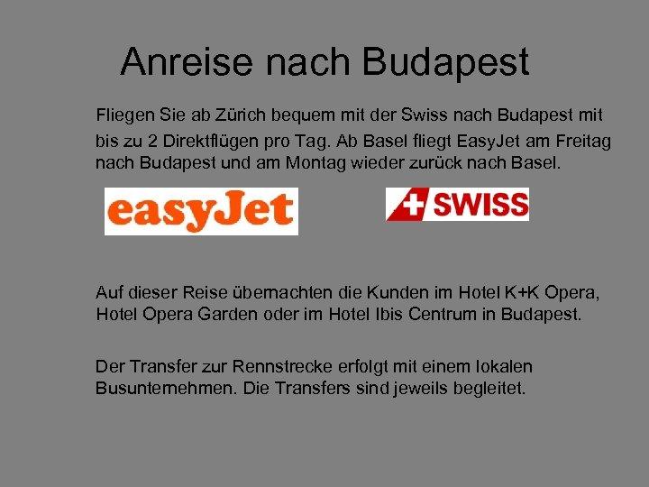 Anreise nach Budapest Fliegen Sie ab Zürich bequem mit der Swiss nach Budapest mit