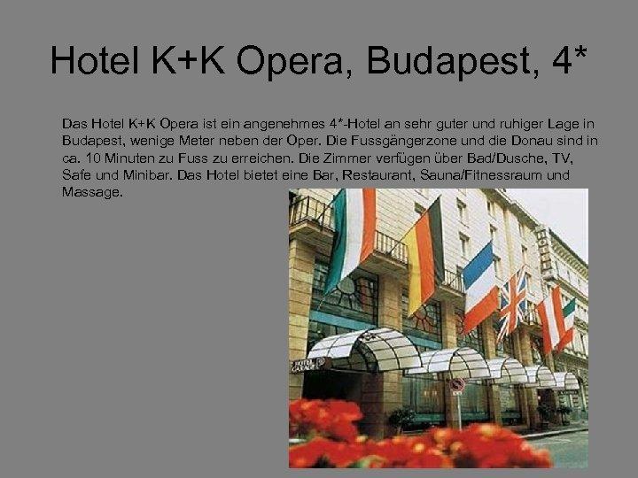 Hotel K+K Opera, Budapest, 4* Das Hotel K+K Opera ist ein angenehmes 4*-Hotel an