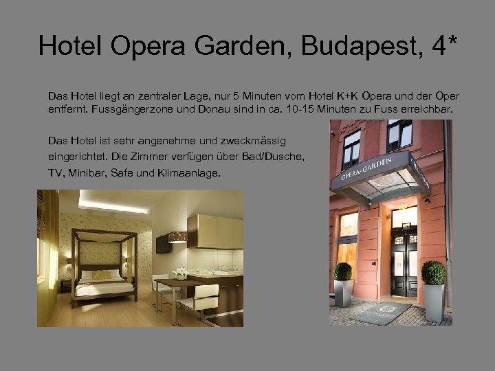 Hotel Opera Garden, Budapest, 4* Das Hotel liegt an zentraler Lage, nur 5 Minuten
