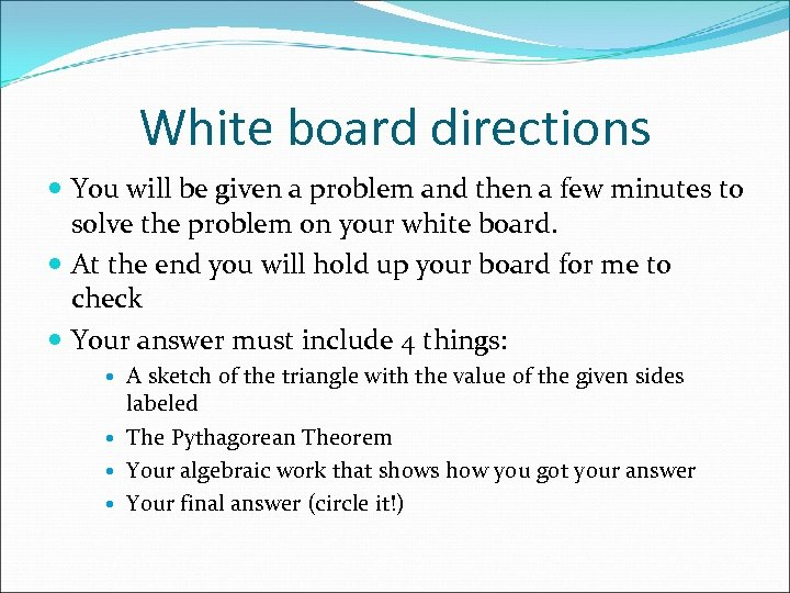 White board directions You will be given a problem and then a few minutes