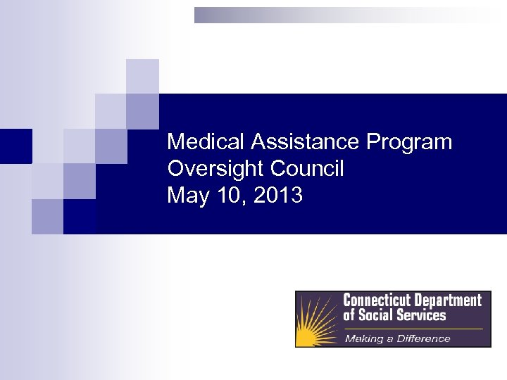 Medical Assistance Program Oversight Council May 10, 2013