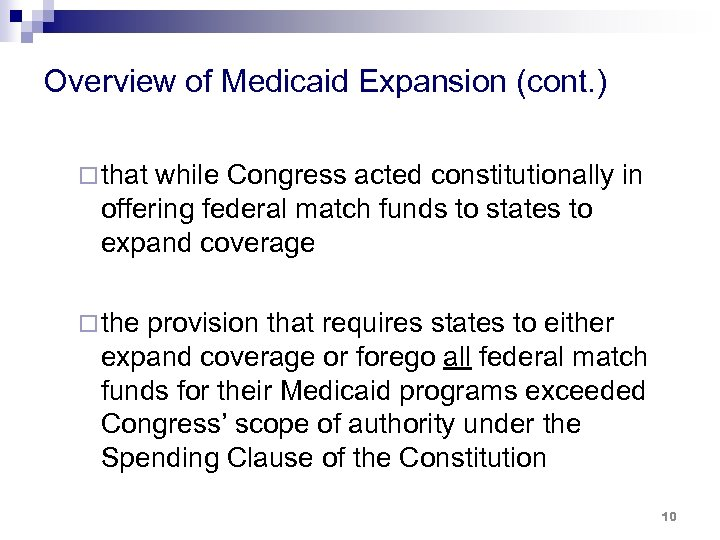 Overview of Medicaid Expansion (cont. ) ¨ that while Congress acted constitutionally in offering