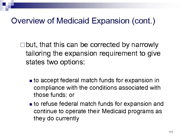 Overview of Medicaid Expansion (cont. ) ¨ but, that this can be corrected by