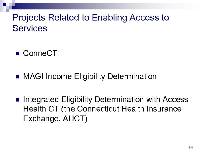 Projects Related to Enabling Access to Services n Conne. CT n MAGI Income Eligibility