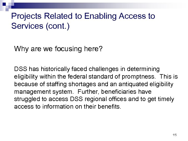 Projects Related to Enabling Access to Services (cont. ) Why are we focusing here?