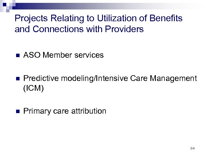 Projects Relating to Utilization of Benefits and Connections with Providers n ASO Member services