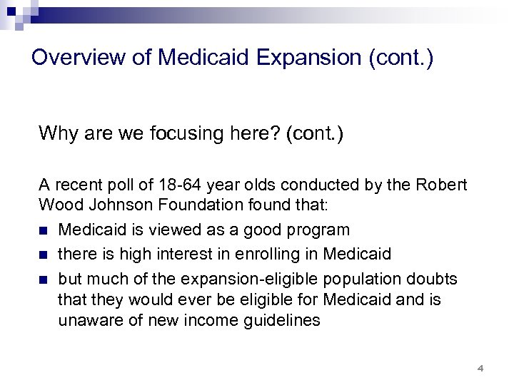Overview of Medicaid Expansion (cont. ) Why are we focusing here? (cont. ) A