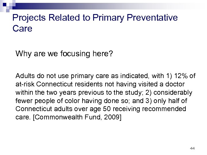 Projects Related to Primary Preventative Care Why are we focusing here? Adults do not