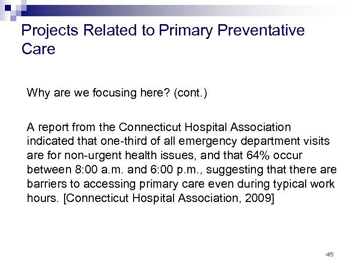 Projects Related to Primary Preventative Care Why are we focusing here? (cont. ) A