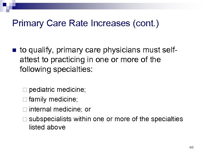 Primary Care Rate Increases (cont. ) n to qualify, primary care physicians must selfattest