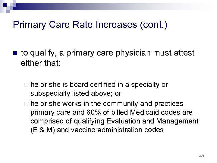 Primary Care Rate Increases (cont. ) n to qualify, a primary care physician must