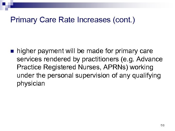 Primary Care Rate Increases (cont. ) n higher payment will be made for primary