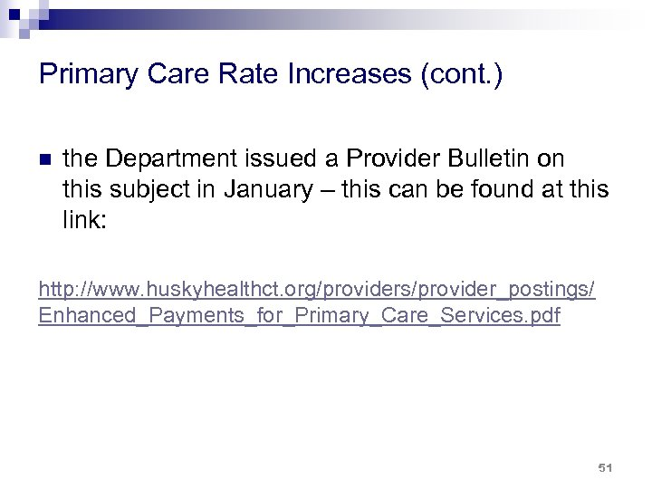 Primary Care Rate Increases (cont. ) n the Department issued a Provider Bulletin on
