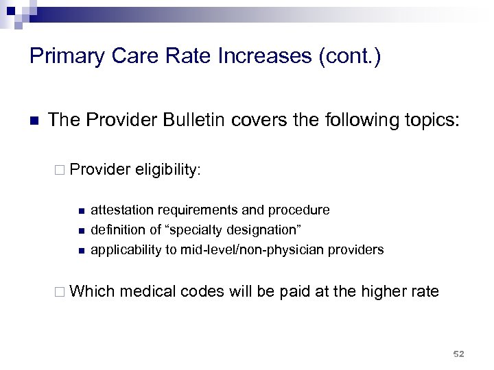 Primary Care Rate Increases (cont. ) n The Provider Bulletin covers the following topics:
