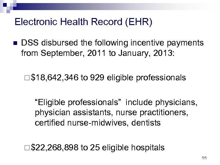 Electronic Health Record (EHR) n DSS disbursed the following incentive payments from September, 2011
