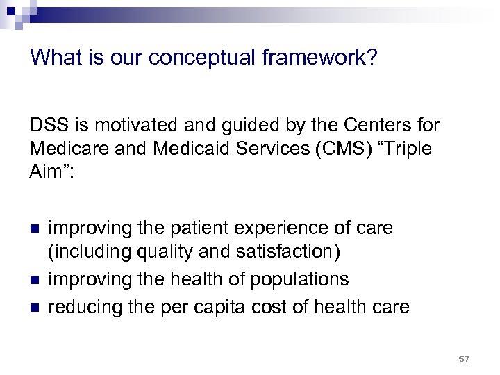 What is our conceptual framework? DSS is motivated and guided by the Centers for