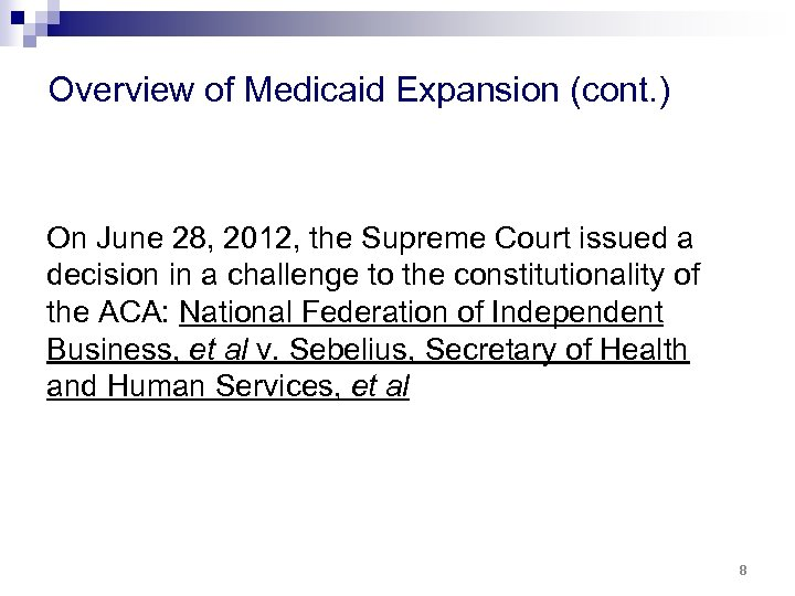 Overview of Medicaid Expansion (cont. ) On June 28, 2012, the Supreme Court issued