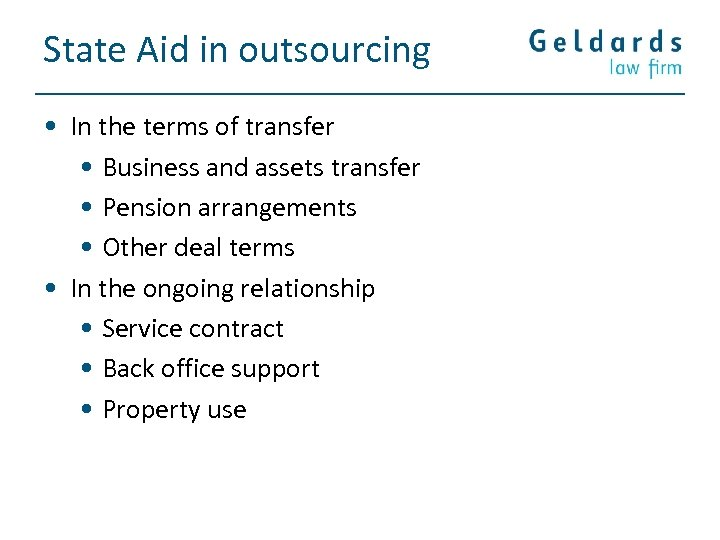 State Aid in outsourcing • In the terms of transfer • Business and assets