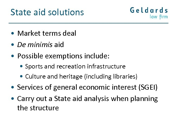 State aid solutions • Market terms deal • De minimis aid • Possible exemptions