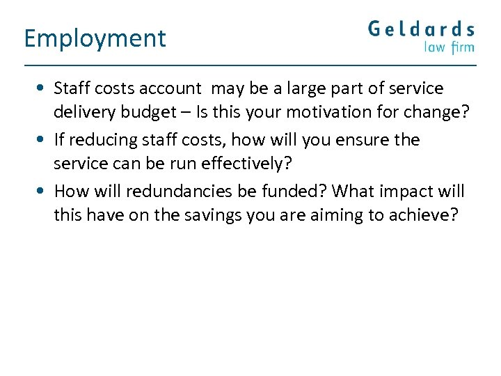 Employment • Staff costs account may be a large part of service delivery budget