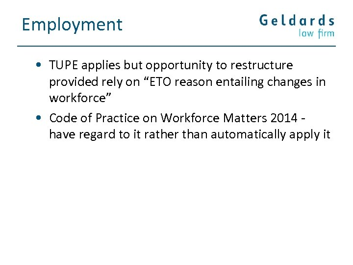 """Employment • TUPE applies but opportunity to restructure provided rely on """"ETO reason entailing"""