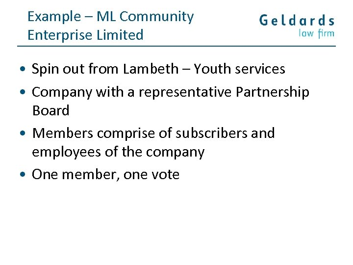 Example – ML Community Enterprise Limited • Spin out from Lambeth – Youth services