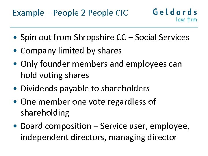 Example – People 2 People CIC • Spin out from Shropshire CC – Social