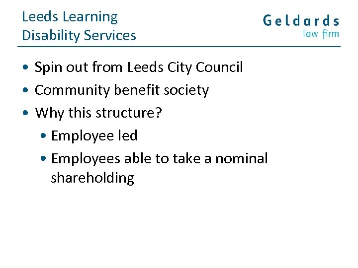 Leeds Learning Disability Services • Spin out from Leeds City Council • Community benefit