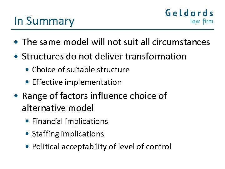 In Summary • The same model will not suit all circumstances • Structures do