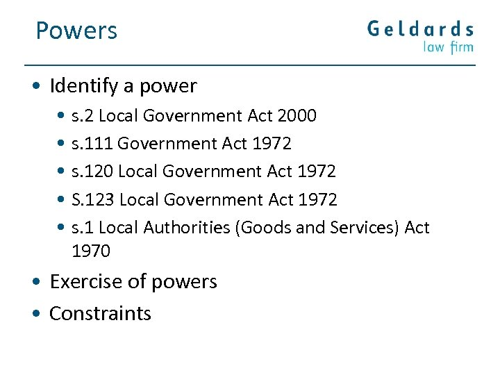 Powers • Identify a power • s. 2 Local Government Act 2000 • s.