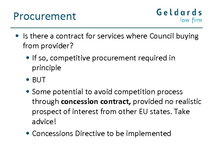 Procurement • Is there a contract for services where Council buying from provider? •