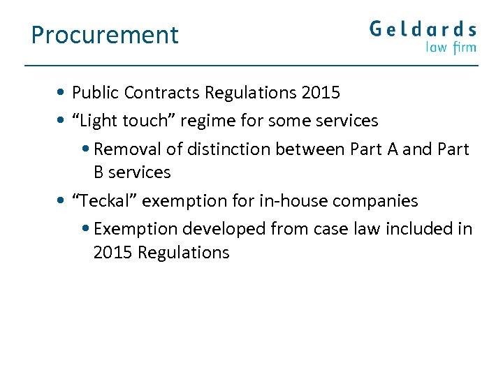 "Procurement • Public Contracts Regulations 2015 • ""Light touch"" regime for some services •"