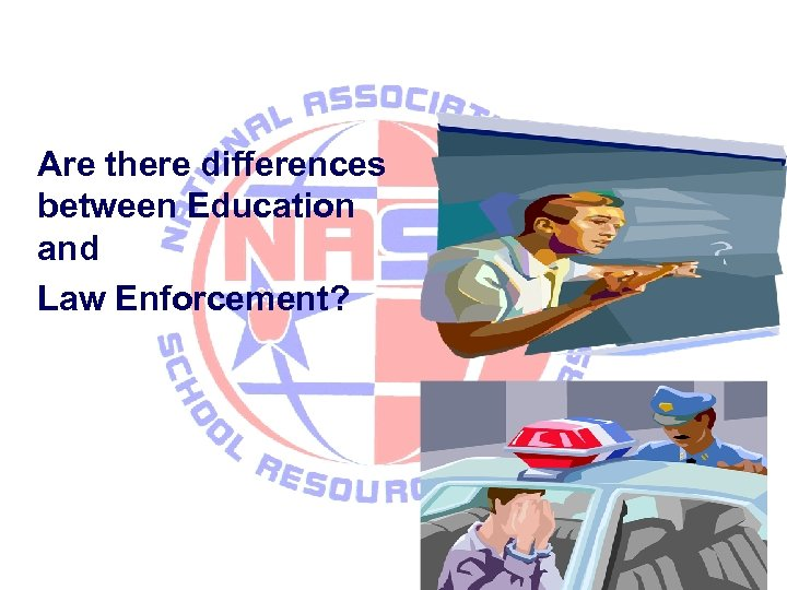 Are there differences between Education and Law Enforcement?