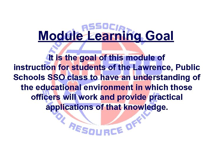 Module Learning Goal It is the goal of this module of instruction for students