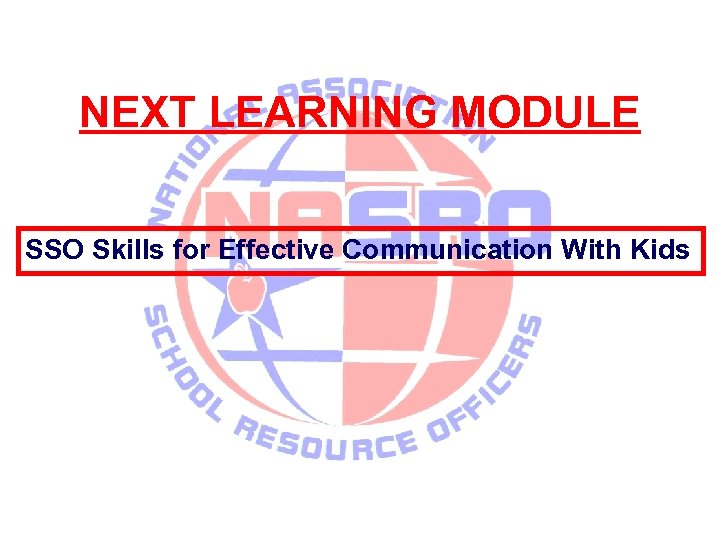 NEXT LEARNING MODULE SSO Skills for Effective Communication With Kids