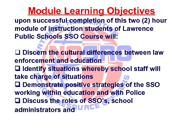 Module Learning Objectives upon successful completion of this two (2) hour module of instruction