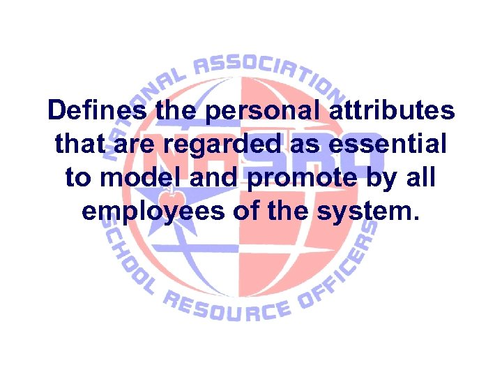 Defines the personal attributes that are regarded as essential to model and promote by