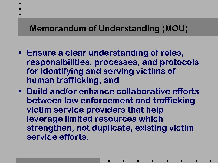 Memorandum of Understanding (MOU) • Ensure a clear understanding of roles, responsibilities, processes, and