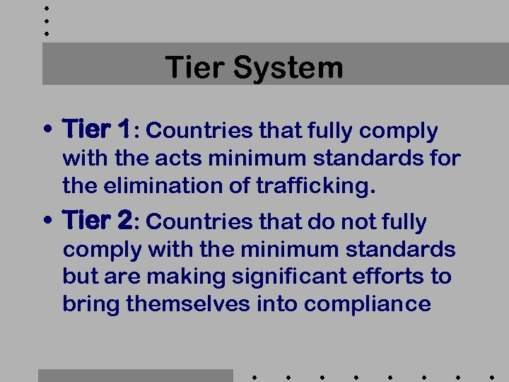 Tier System • Tier 1: Countries that fully comply with the acts minimum standards