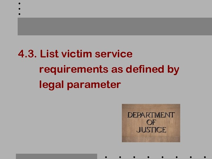 4. 3. List victim service requirements as defined by legal parameter