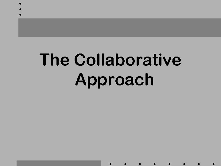 The Collaborative Approach