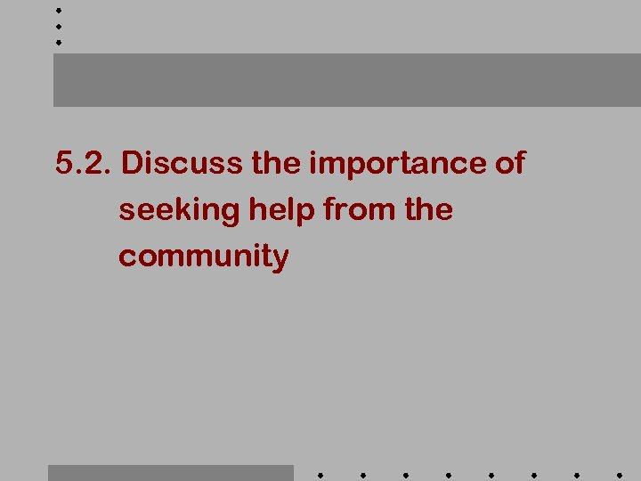 5. 2. Discuss the importance of seeking help from the community
